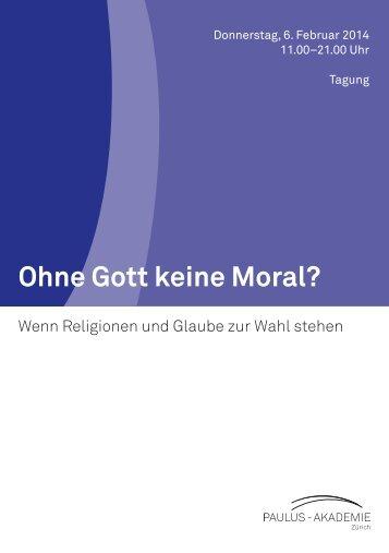 Ohne Gott keine Moral? - Paulus-Akademie