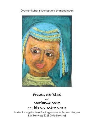 Frauen der Bibel Marianne Merz 11. bis 25. März 2012