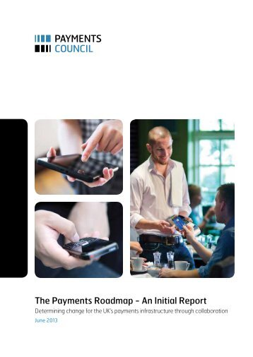 The Payments Roadmap - An Initial Report - Payments Council