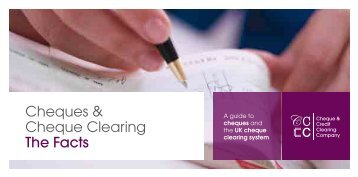 Cheques & Cheque Clearing The Facts - Payments Council