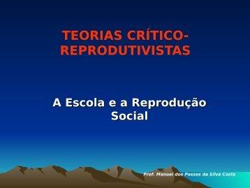 TEORIAS CRÍTICO- REPRODUTIVISTAS A Escola ea ... - UTFPR
