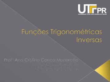 Funções Trigonométricas Inversas - UTFPR
