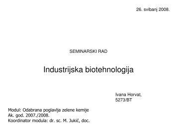 Industrijska biotehnologija, Ivana Horvat - PBF