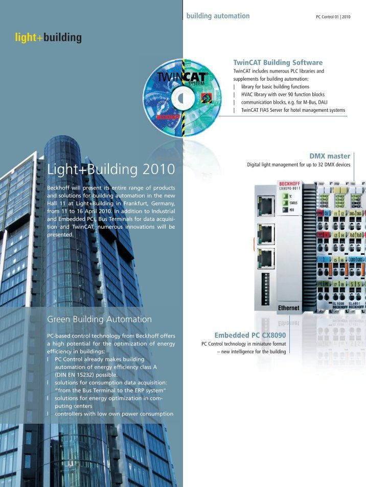 """building automation notes The beckhoff """"new automation technology"""" philosophy stands for universal and open control and automation solutions that are used worldwide in a wide variety of different applications, ranging from cnc-controlled machine tools to intelligent building automation."""