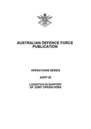 ADFP 20 - Logistics in Support of Joint Operations - Pc-Freak.Net