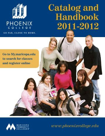 Catalog and Handbook 2011-12 - Phoenix College