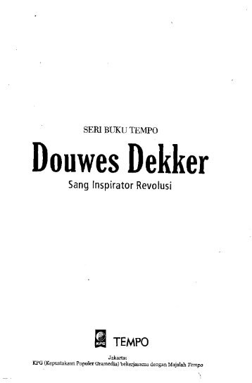 Douwes Dekker: Sang Inspirator Revolusi - PDII – LIPI