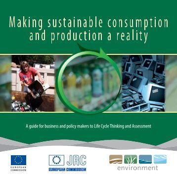Making sustainable consumption and production a reality. A guide ...