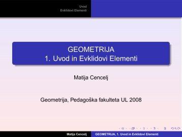 GEOMETRIJA 1. Uvod in Evklidovi Elementi - Pedagoška fakulteta