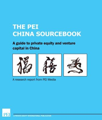 THE PEI CHINA SOURCEBOOK - PEI Media