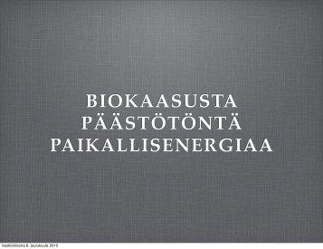 BIOKAASUSTA PÄÄSTÖTÖNTÄ PAIKALLISENERGIAA - Peloton