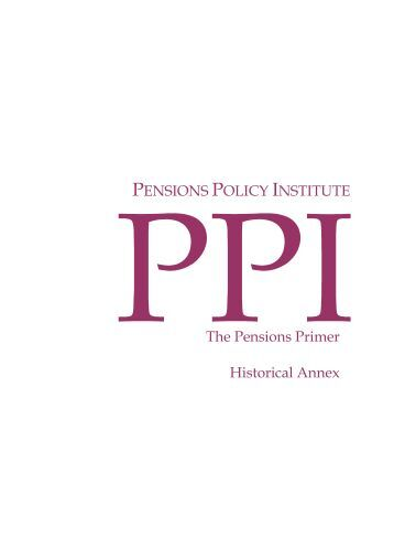 Primer Updated - Historical Annex final - Pensions Policy Institute