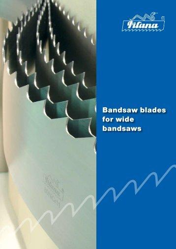 Bandsaw blades for wide bandsaws