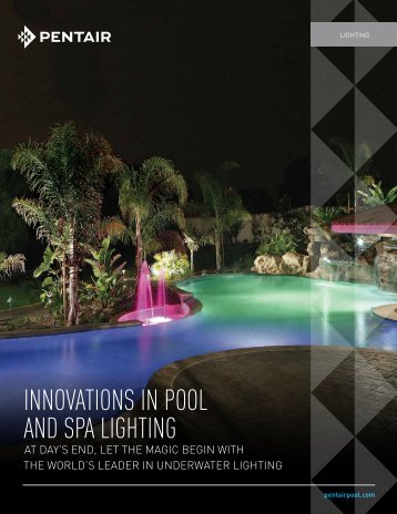 INNOVATIONS IN POOL ANd SPA LIGHTING - Pentair