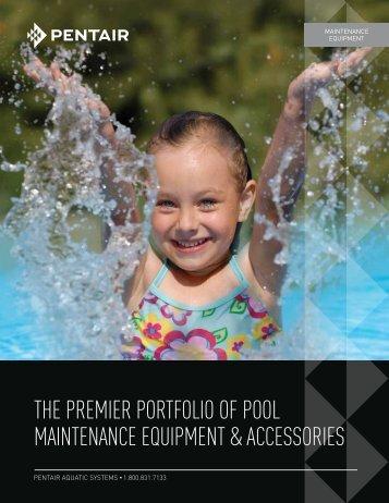 The Premier Portfolio Of Pool Maintenance Equipment - Pentair