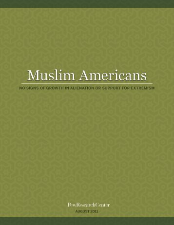 Muslim Americans Muslim Americans - Pew Research Center for the ...