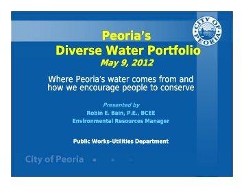 Peoria's Diverse Water Portfolio May 9, 2012 - City of Peoria, Arizona