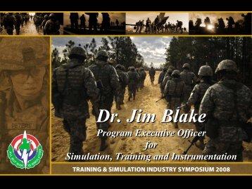 Dr. Jim Blake Dr. Jim Blake - PEO STRI - U.S. Army
