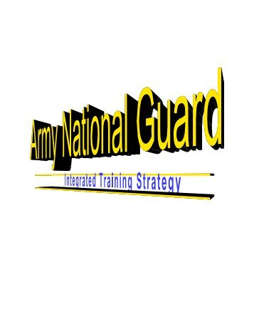 The Army National Guard Integrated Training Strategy - PEO STRI