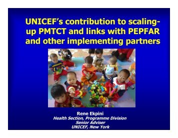 UNICEF's contribution to scaling- up PMTCT and links with PEPFAR ...