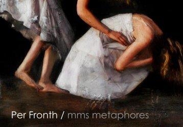 Per Fronth / mms metaphores
