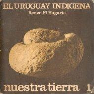 Nº 1 - El Uruguay indígena / Renzo Pi Hugarte - Publicaciones ...
