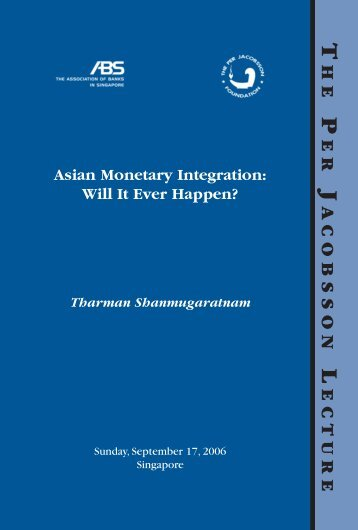 Asian Monetary Integration: Will it Ever Happen? - Per Jacobsson ...
