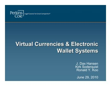 Virtual Currencies & Electronic Wallet Systems - Perkins Coie