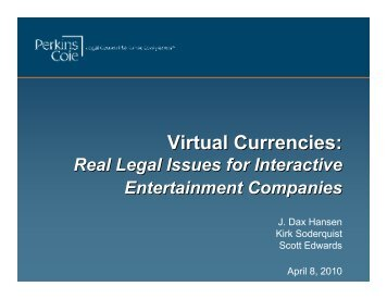 Virtual Currencies: Real Legal Issues For Interactive - Perkins Coie
