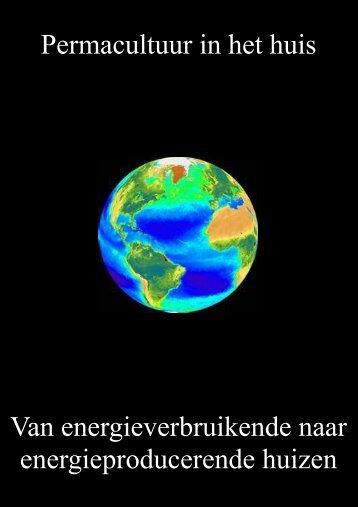 Permacultuur in het huis Van energieverbruikende naar ...