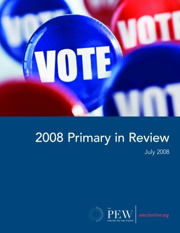 Report: 2008 Primary in Review - The Pew Charitable Trusts