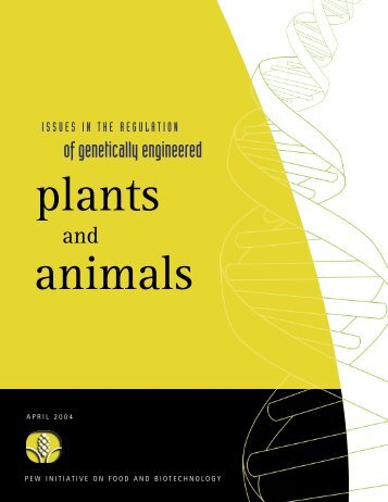 Issues in the Regulation of Genetically Engineered Plants and Animals
