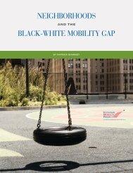 NEIGHBORHOODS BLACK-WHITE MOBILITY GAP - The Pew ...