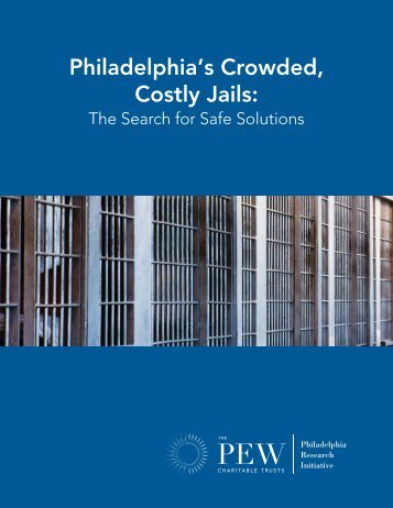 Philadelphia's Crowded, Costly Jails - The Pew Charitable Trusts
