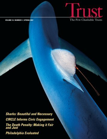 Spring 2007 Trust magazine - The Pew Charitable Trusts