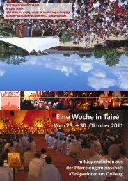 Eine Woche in Taizé Vom 23. – 30. Oktober 2011 mit Jugendlichen ...