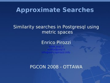 Approximate Searches - PGCon