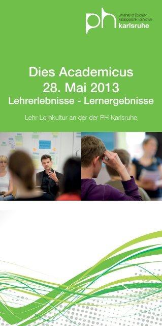 Dies Academicus 28. Mai 2013 - Pädagogische Hochschule Karlsruhe