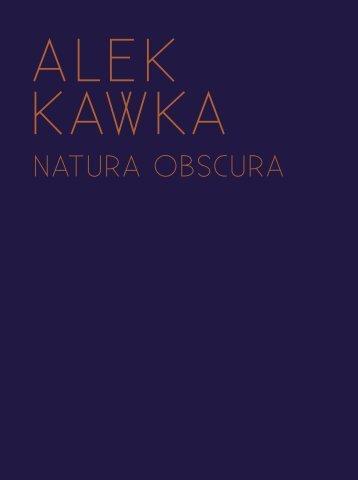 ALEK KAWKA – Natura Obscura