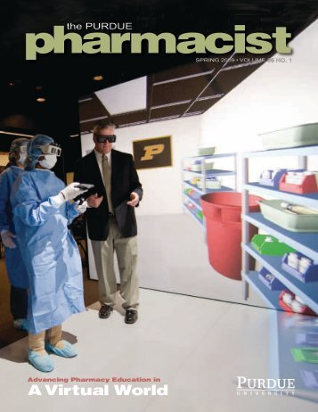 The Purdue Pharmacist, Spring 2009 - Purdue College of Pharmacy ...