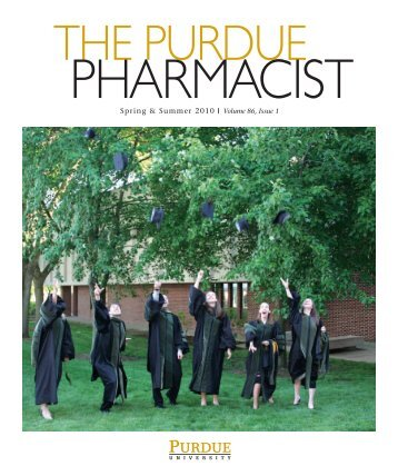 The Purdue Pharmacist, Spring & Summer 2010 - Purdue College of ...