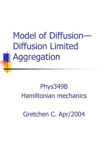 Diffusion Limited Aggregation - UBC Physics & Astronomy