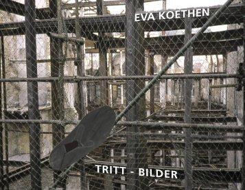EVA KOETHEN TRITT - BILDER