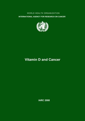 811 IARC vitamin D and Cancer Report_VitD[1] - Sunlight Research ...