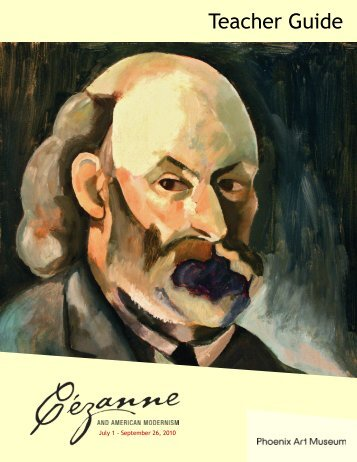 Cezanne Teaching Guide - Phoenix Art Museum