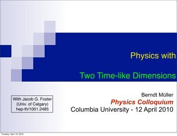 Physics with Two Time-like Dimensions - Duke Physics