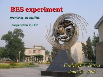"""BES Experiment"" - Talk at Workshop on US/PRC Cooperation in ..."