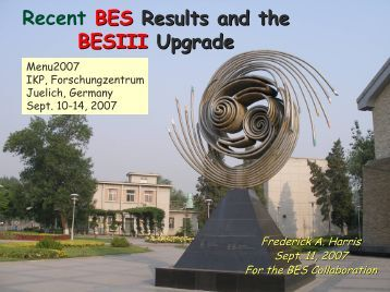 """""""Recent BES Results and the BESIII Upgrade"""" - Talk at MENU2007 ..."""