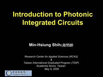 Introduction to Photonic Integrated Circuits - Academia Sinica
