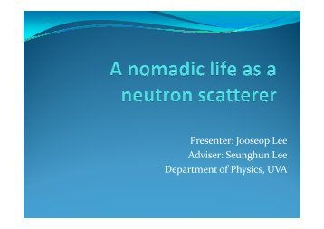 A nomadic life as a neutron scattererx - Department of Physics